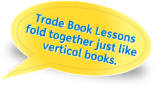 Trade book lessons fold together just like vertical books